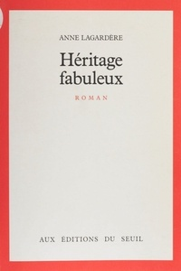 Anne Lagardère - Héritage fabuleux.