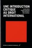 Anne Lagerwall et Vaios Koutroulis - Une introduction critique au droit international.