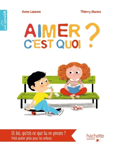 Thierry MANÈS et Anne Lalanne - Aimer, c'est quoi ?.