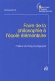 Anne Lalanne - Faire de la philosophie à l'école élémentaire.