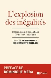 Anne Lambert - L'explosion des inégalités - Classes, genre et générations face à la crise sanitaire.