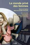 Anne Lambert et Pascale Dietrich-Ragon - Le monde privé des femmes - Genre et habitat dans la société française.