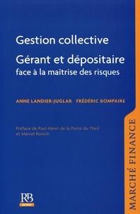 Anne Landier-Juglar et Frédéric Bompaire - Gestion collective - Gérant et dépositaire face à la maîtrise des risques.