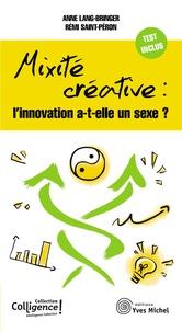 Anne Lang-Bringer et Rémi Saint-Péron - Mixité créative : l'innovation a-t-elle un sexe ?.