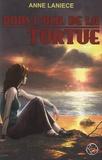 Anne Lanièce - Dans l'oeil de la tortue.