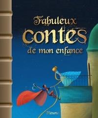 Anne Lanoë et Stéphane Girel - Fabuleux contes de mon enfance.
