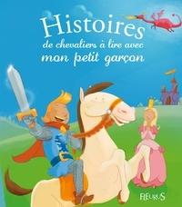 Anne Lanoë et Charlotte Grossetête - Histoires de chevaliers à lire avec mon petit garçon.