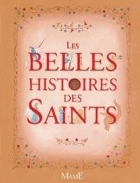 Anne Lanoë - Les belles histoires des Saints.