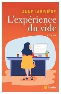 Anne Larivière - L'expérience du vide.