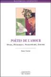 Anne Larue - Poètes de l'amour - Ovide, Pétrarque, Shakespeare, Goethe.