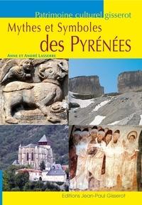 Anne Lasserre et André Lasserre - Mythes et Symboles des Pyrénées.