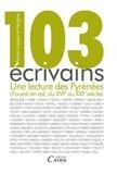 Anne Lasserre-Vergne - 103 écrivains - Une lecture des Pyrénées d'ouest en est, du XVIe au XXIe siècle.