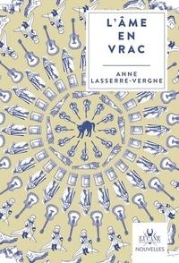Anne Lasserre-Vergne - L'âme en vrac.