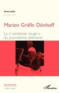 """Anne Laszlo - Marion Gräfin Dönhoff - La """"comtesse rouge"""" du journalisme allemand."""
