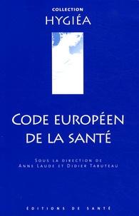 Anne Laude et Didier Tabuteau - Code européen de la santé.