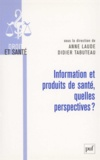 Anne Laude et Didier Tabuteau - Information et produits de santé, quelles perspectives ?.