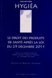 Anne Laude et Pascal Paubel - Le droit des produits de santé après la loi du 29 décembre 2011.