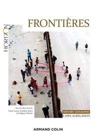Anne-Laure Amilhat Szary et Grégory Hamez - Frontières - Capes-Agrégation Histoire-Géographie.