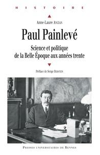 Anne-Laure Anizan - PaulPainlevé - ScienceetpolitiquedelaBelleEpoqueauxannéestrente.