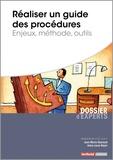 Anne-Laure Bajon et Jean-Marie Reynaud - Réaliser un guide des procédures - Enjeux, méthodes, outils.