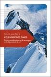 Anne-Laure Boch - L'euphorie des cîmes - Petites considérations sur la montagne et le dépassement de soi.