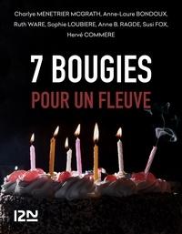 Anne-Laure Bondoux et Hervé Commère - 7 bougies pour un Fleuve.