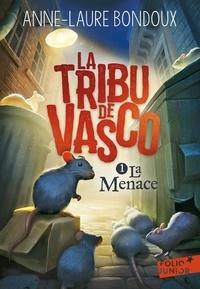 Anne-Laure Bondoux - La Tribu de Vasco Tome 1 : La menace.