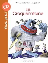 Anne-Laure Bondoux et Serge Bloch - Le Croquemitaine.