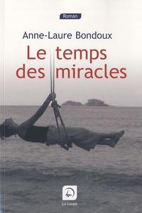 Meilleurs téléchargements gratuits d'ebook Le temps des miracles in French par Anne-Laure Bondoux 9782848682938 FB2 PDF ePub