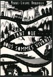 Anne-Laure Bondoux - Tant que nous sommes vivants.