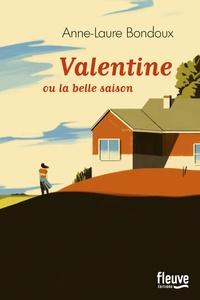 Anne-Laure Bondoux - Valentine - Ou la belle saison.