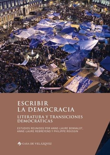 Escribir la democracia. Literatura y transiciones democraticas