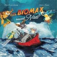 Anne-Laure Borrelly et Floriane Roussel - Les Biomax sauvent Noël.