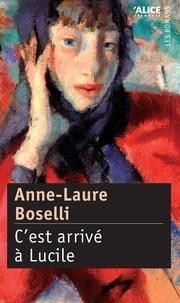 Anne-Laure Boselli - C'est arrivé à Lucile.