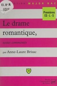 Anne-Laure Brisac et Eric Cobast - Le drame romantique - Textes commentés.