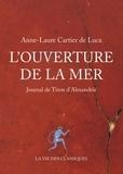 Anne-Laure Cartier de Luca - L'ouverture de la mer.