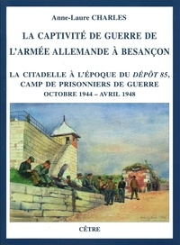 Histoiresdenlire.be La captivité de guerre de l'Armée allemande à Besançon - La citadelle à l'époque du Dépôt 85, camp de prisonniers de guerre (octobre 1944 – avril 1948) Image