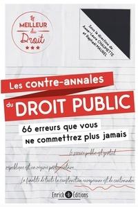 Anne-Laure Chaumette et Raphaël Maurel - Les contre-annales du droit public - 66 erreurs que vous ne commettrez plus jamais.