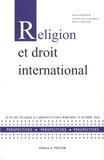 Anne-Laure Chaumette et Nicolas Haupais - Religion et droit international - Actes du colloque à l'Université Paris Nanterre, 13 octobre 2016.