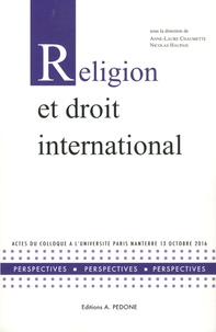 Anne-Laure Chaumette et Nicolas Haupais - Religion et droit international - Actes du colloque à l'Université Paris Nanterre, 13 octobre 2016.