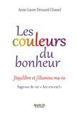 Anne-Laure Drouard Chanel et Fanny Praquin - Les couleurs du bonheur - J'équilibre et j'illumine ma vie.