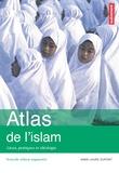 Anne-Laure Dupont - Atlas de l'islam dans le monde - Lieux, pratiques et idéologies.