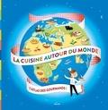 Anne-Laure Estèves - La cuisine autour du monde - L'atlas des gourmands.