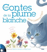 Anne-Laure Fitère - Les contes de la plume blanche. 1 CD audio