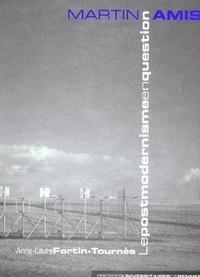 Anne-Laure Fortin-Tournes - Martin Amis - Le postmodernisme en question.