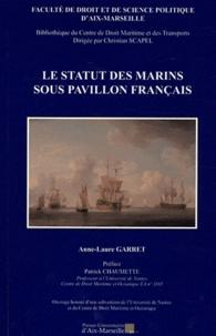 Anne-Laure Garret - Le statut des marins sous pavillon français.