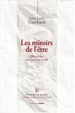 Anne-Laure Guichard - Les miroirs de l'être - Efflorescence : trois essais sur le vide.