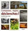 Anne-Laure Jacquart - Composez, réglez, déclenchez !.