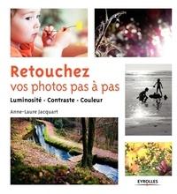 Anne-Laure Jacquart - Retouchez vos photos pas à pas - Luminosité, contraste, couleur.