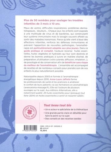 L'aromathérapie des petits. Huiles essentielles, huiles végétales et hydrolats pour les enfants de 3 mois à 10 ans